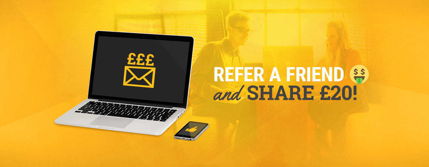 Refer a Friend and Share £20
